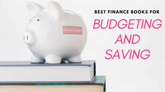 List of 10 Best Finance Books To Read {For Saving Money and Basic Budgeting!}