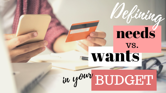 needs vs. wants in your budget